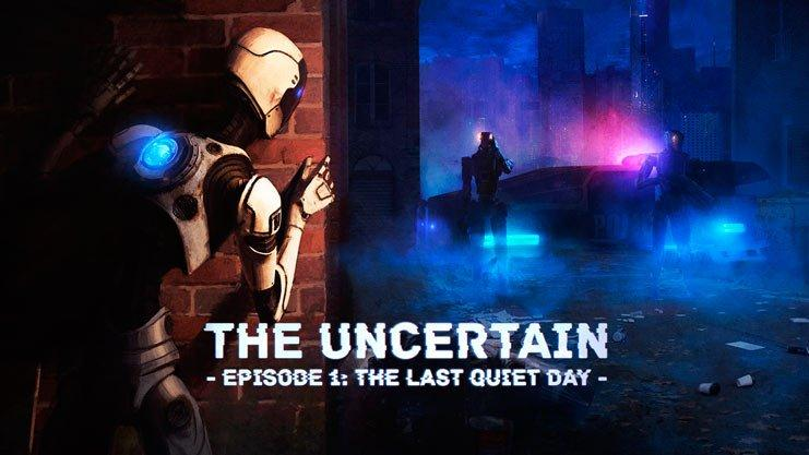 The Uncertain Episode 1: The Last Quiet Day