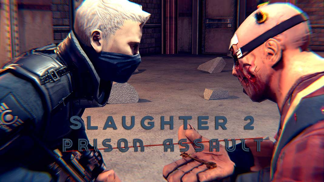 Скачать Slaughter 2: Prison Assault на Android iOS
