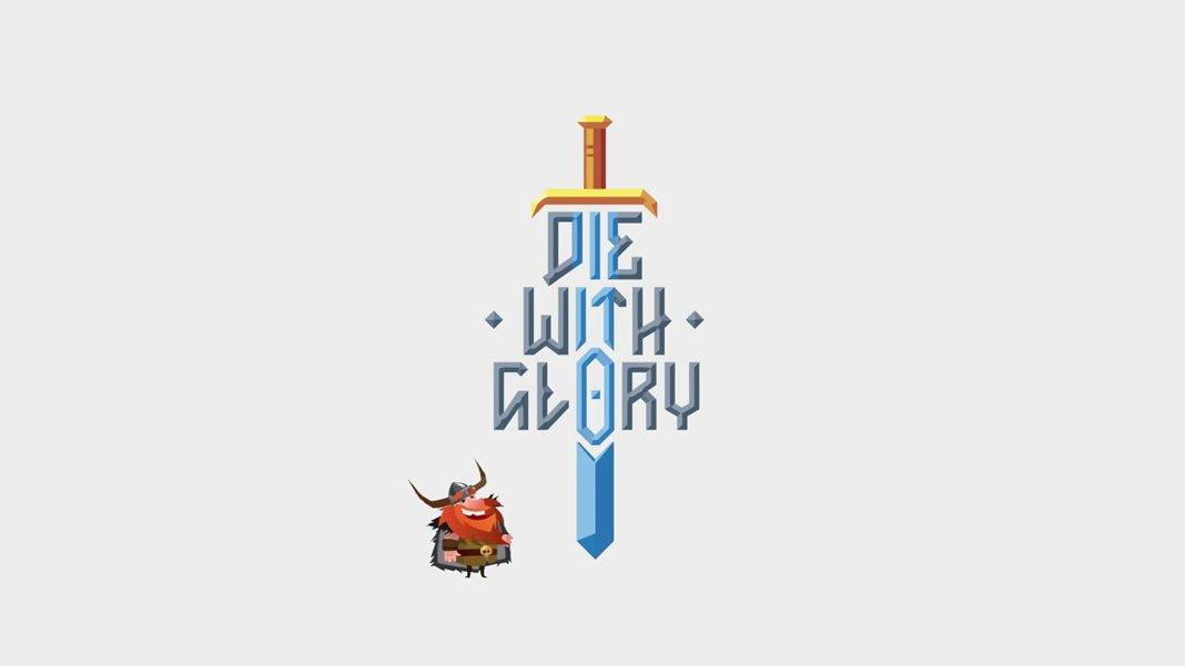 Скачать Die With Glory на Android iOS